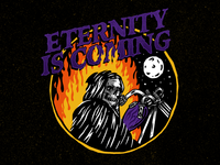 ETERNITY IS COMING...