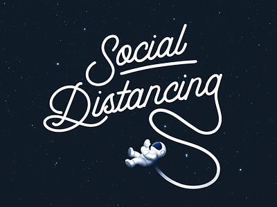 Social Distancing 2020 ipad procreate coronavirus social social distancing 2020 stars spaceman astronaut space design typography design photoshop sketch handlettering lettering calligraphy typography illustrator illustration