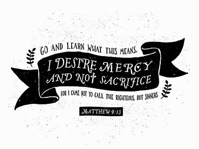 Matthew 9:13 custom type typography type hand drawn vintage leaf script knife banner scripture verse
