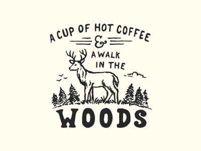 A Walk In The Woods ampersand woods coffee woods trees deer hand type lettering typography hand drawn illustration