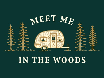 Sent To The Trailer Park northwest pnw outdoor trees woods hand drawn trailer camper