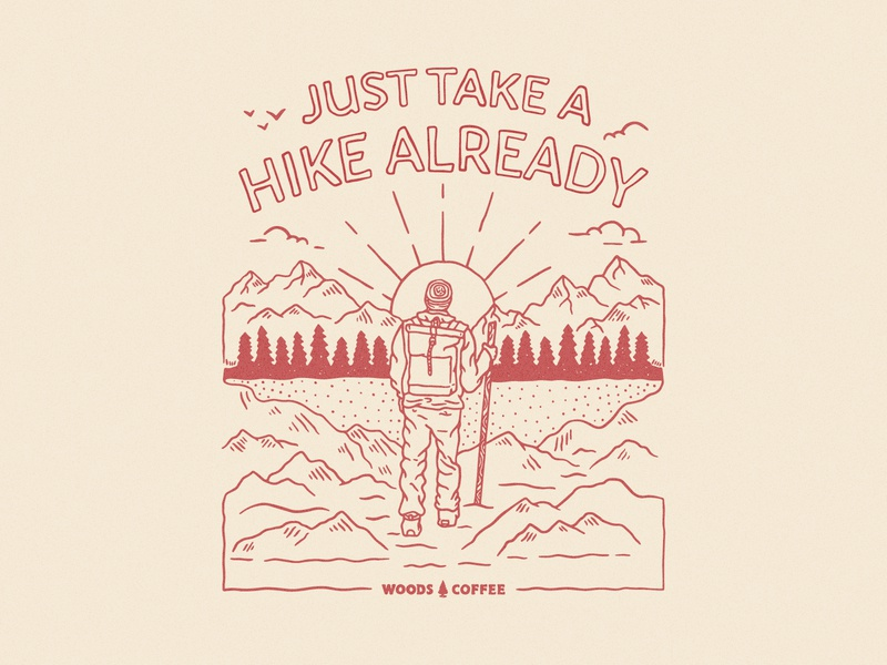 Just Take a Hike Already trees sunrise sunset pnw outdoor backpack clouds mountain hiker shirt merch patch badge