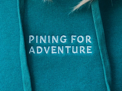 Pining For Adventure embroidery tshirt design merch design adventure pine hoodie