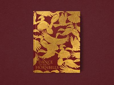 Dance of the Hornbills Book Cover red gold gold foil book illustration book cover art book cover book foil stamped foil foiling hornbill bird illustration birds bird illustration art illustrations illustration