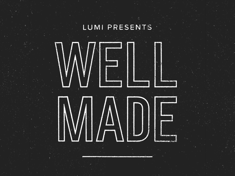 Well Made podcast cover podcast well-made lumi