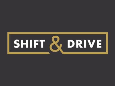 Shift & Drive
