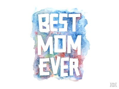 Best Mom Ever mothers day painting illustration watercolor mother mom