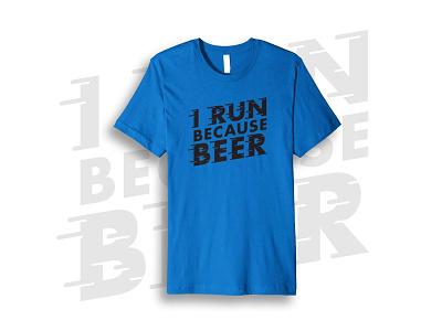I Run Because Beer