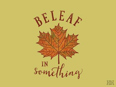 Beleaf In Something