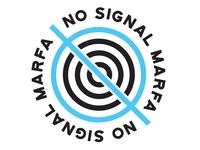 No Signal Marfa