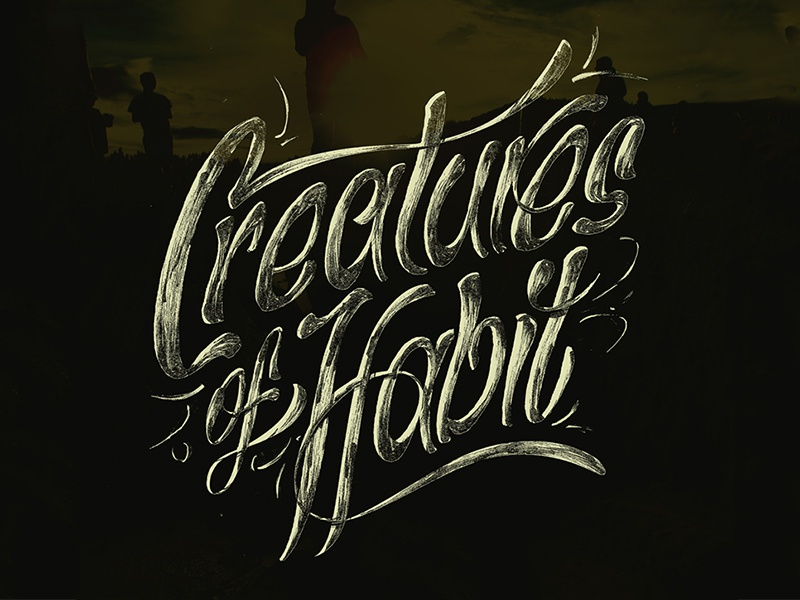Creatures of Habit flourish typography lettering hand lattering logo script sign painting marker thoughts on paper project