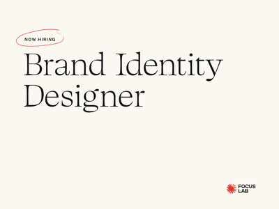 Now Hiring brand identity focus lab job listing job hiring
