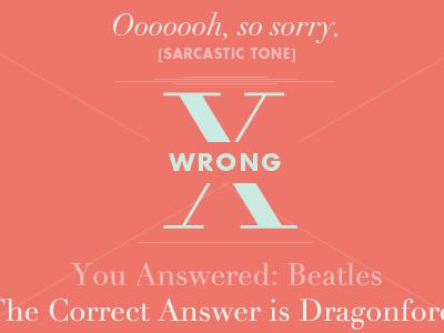 Wrong wrong sarcasm dragonforce didot futura