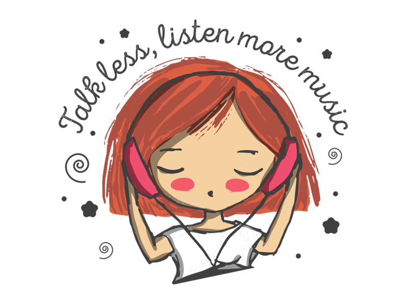 Talk less, listen more music musiclover music girls handdrawing handdraw girl cute vector illustration characterdesign