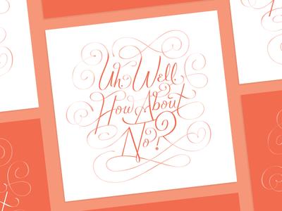 Um. No. poster swirls on swirls swashes script lettering type