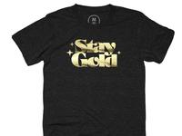 Stay Gold, Metallic Plastisol Print Tee
