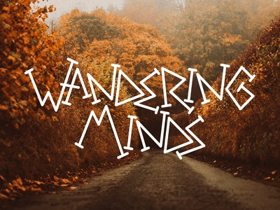 Wandering Minds Typography display fun handwritten handwriting typeface font text art typography