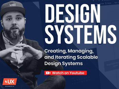 Creating, Managing, and Iterating Design Systems in Figma youtube video managing systems