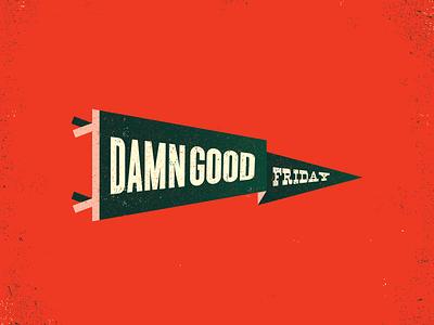Damn Good Friday vector type illustrator icon flat design branding illustration vintage logo typography