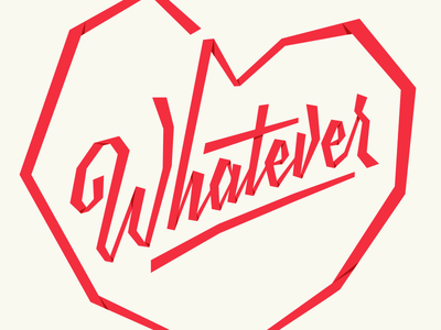 Whatever script heart valentine lettering whatever