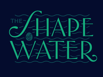 The Shape Of Water title movie lettering guillermo del toro water shape