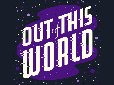 Out Of This World speed sci-fi lettering hawking space world out