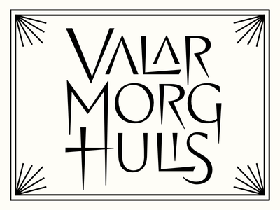 ⚰️ morghulis valar thrones got type logotype lettering