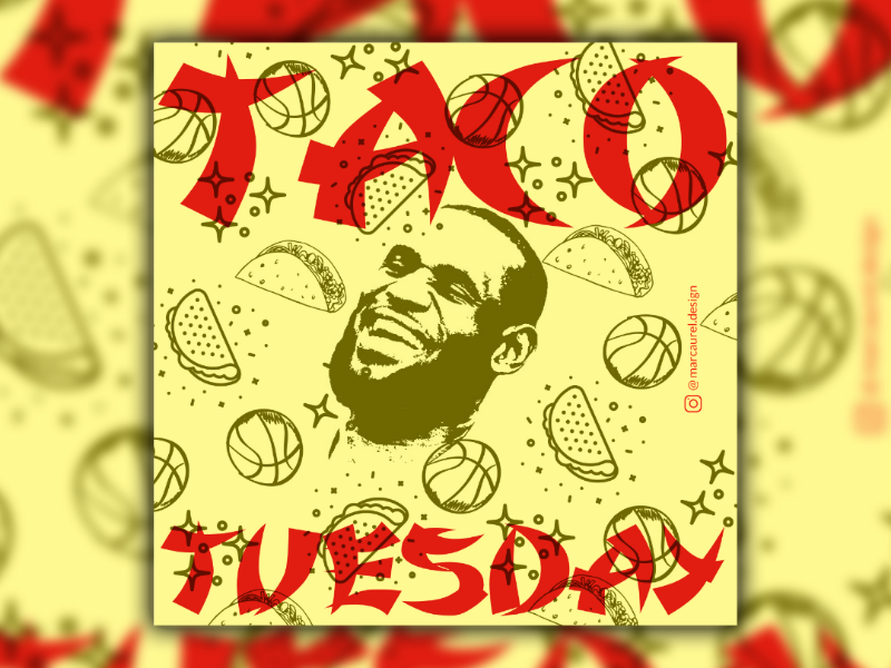 Taco Tuesday illustration lebron  illustration taco