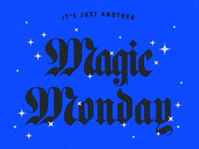 It's Just Another Magic Monday texture identity branding typography illustration stars magic