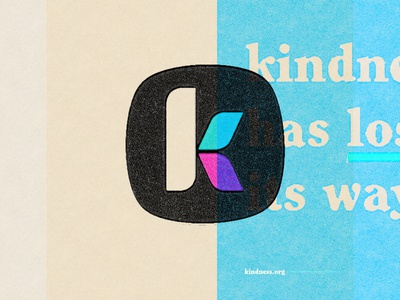 kindness has lost its way. k texture typography kindness