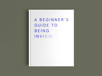 A beginner's guide to being invisib...... editorial 100daysofbooktitles minimal typography book invisible