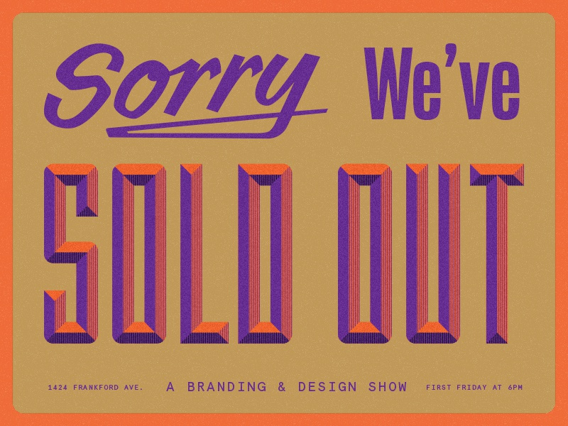 The Art of Selling Out identity branding philadelphia event sold out typography design
