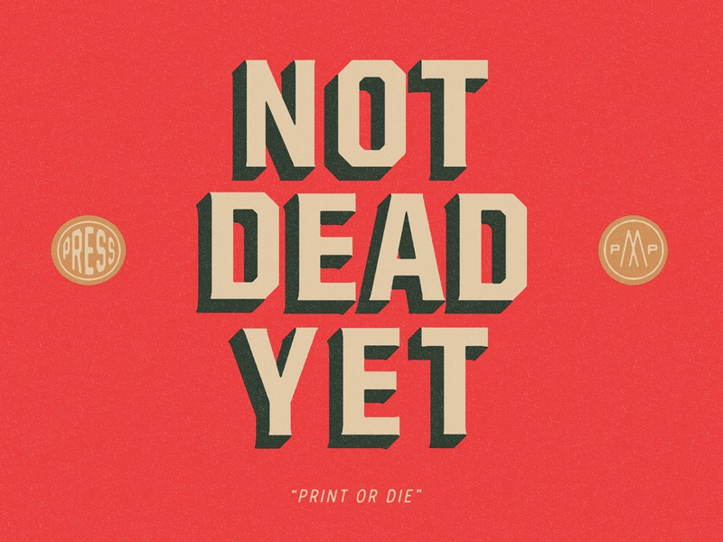 Not Dead Yet snag united print 3d typography philadelphia letterpress identity branding typography