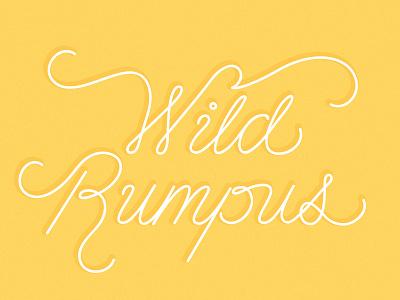 Let the Wild Rumpus Start! lettering hand lettering custom lettering wip