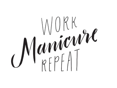 Work, Mani, Repeat manicure marketing sketch lettering