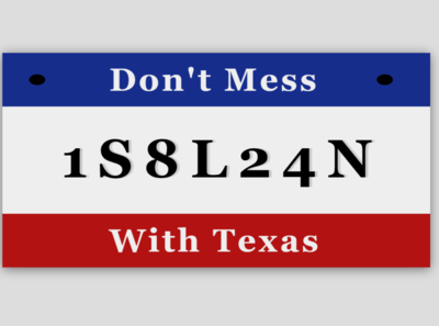 Texas License: Don't Mess With Texas