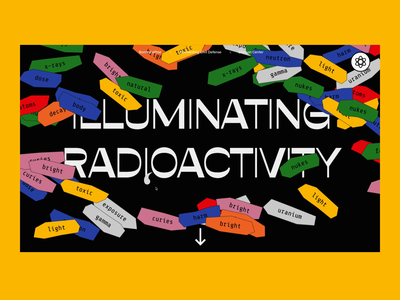 Illuminating Radioactivity Website user experience design motion design animation website design web design and development radiation education home page interactive design radioactivity web design design studio interaction user experience web interface ui ux graphic design design