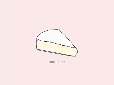 Brie Mine pun cheese love brie