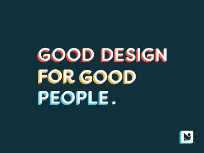 Good Design For Good People | Two Labs Creative good design for good people 3d type typography