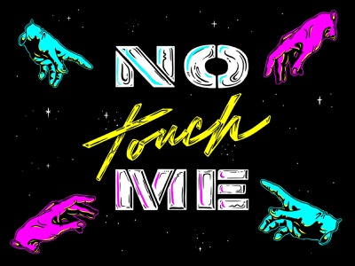 No Touch Me social distancing art stay home covid illustration lettering typography