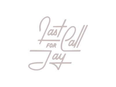 Last Call for Jay