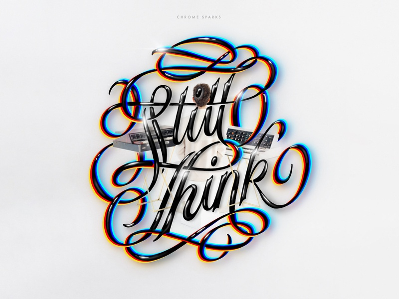 Still Think procreate app chrome sparks single edm music procreate design type illustration handlettering lettering typography logo