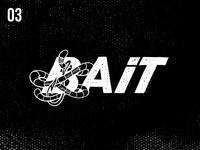 03 Bait