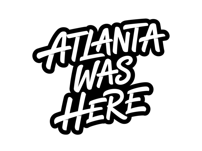 Atlanta Was Here