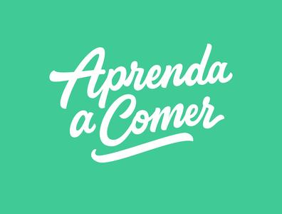 Aprenda a Comer (Learn to Eat)