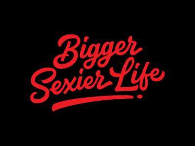 Bigger Sexier Life logotypedesign branding clientwork typematters goodtype etsy digitalart portfolio customfont logotype logo clothing uniquefont customtype merch typography customtypography vector t-shirt