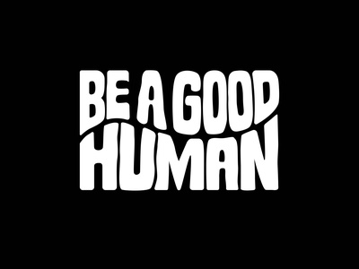 Be A Good Human - Logotype for Cap, T-shirt and Hoddie vintage typography branding logo portfolio clothinglogo apparel customtype custom graphic design tshirt hoddie design illustration logotype creative hand drawn lettering typography cap