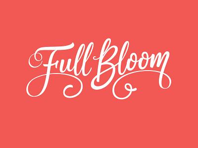 Full Bloom logotype designer letteringartist branding feminine logo bouquet flower logo custom lettering customtype script artwork vector calligraphy hand lettering handlettering portfolio hand drawn typography lettering logotype logo