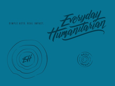 Everyday Humanitarian Logo - Rejected Comp everyday humanitarian everyday ripples app design impact charity non-profit nonprofit humanitarian hand lettering logo branding lettering