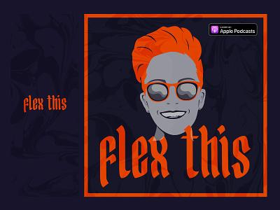 Flex This Podcast pop shades podcast cover podcast flex this flex